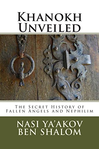 9781484932674: Khanokh Unveiled: The Hidden History of Fallen Angels and Nephilim