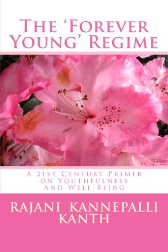9781484933602: The 'Forever Young' Regime: A 21st Century Primer on Youthfulness And Well-Being
