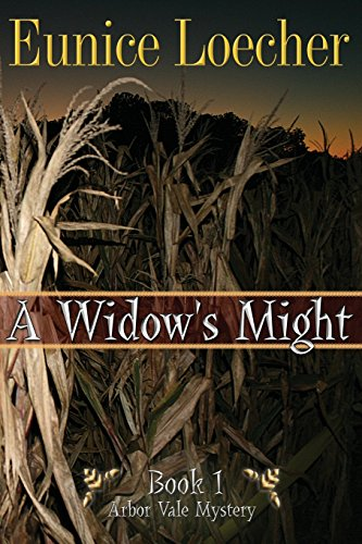 A Widow's Might (Arbor Vale Mystery): Loecher, Eunice