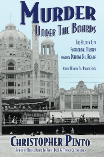 9781484933718: Murder Under the Boards: The Atlantic City Paranormal Mystery: Featuring Detective Bill Riggins (Detective Bill Riggins Mysteries) (Volume 3)