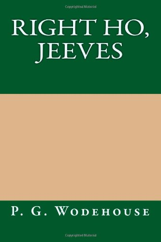 Right Ho, Jeeves: P. G. Wodehouse