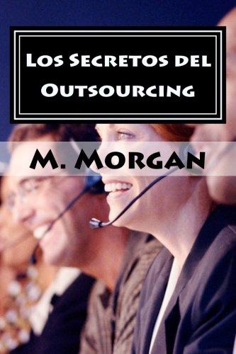 9781484934630: Los Secretos del Outsourcing: Cómo Encontrar el Freelancer Perfecto