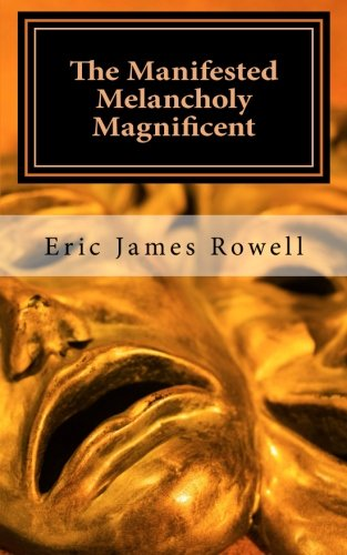 9781484936160: The Manifested Melancholy Magnificent
