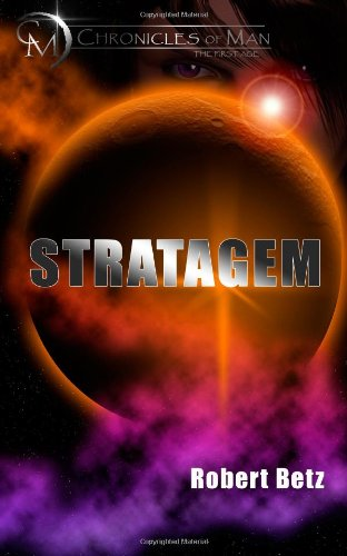 9781484937648: Stratagem (Chronicles of Man - The First Age)