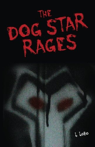 9781484938768: The Dog Star Rages