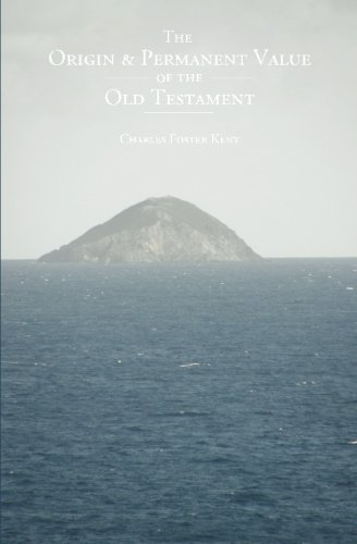 9781484939642: The Origin and Permanent Value of the Old Testament