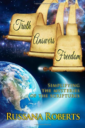 9781484942321: Truth Answers Freedom: Simplifying the mysteries of the Scriptures