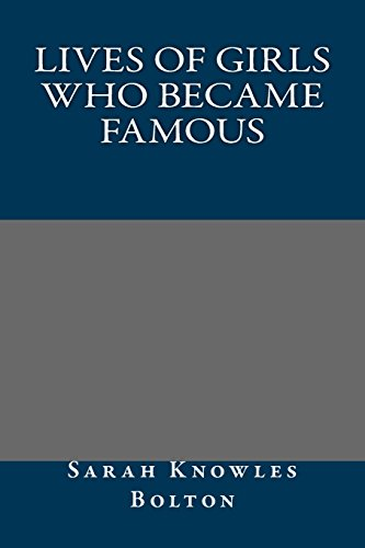 9781484943069: Lives of Girls Who Became Famous