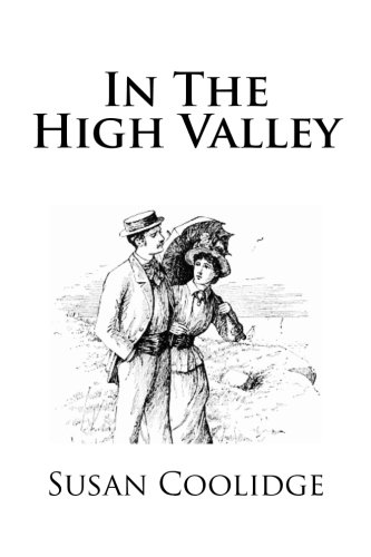 9781484943960: In The High Valley