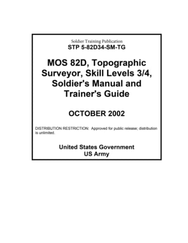 9781484947531: Soldier Training Publication STP 5-82D34-SM-TG MOS 82D, Topographic Surveyor, Skill Levels 3/4, Soldier's Manual and Trainer's Guide