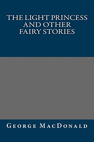 9781484948026: The Light Princess and Other Fairy Stories