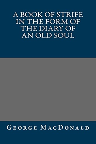 9781484948088: A Book of Strife in the Form of The Diary of an Old Soul
