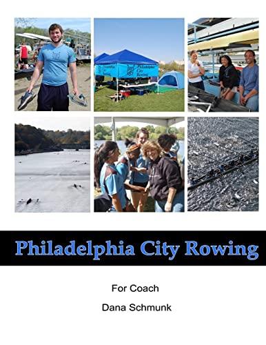 9781484950784: Philadelphia City Rowing 2013: Photobook for Coach Dana Schmunk
