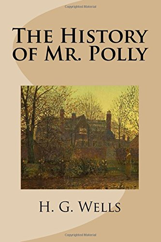9781484950821: The History of Mr. Polly