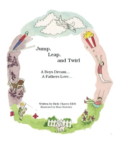 9781484950982: Jump, Leap, and Twirl: A Boys Dream... A Fathers Love