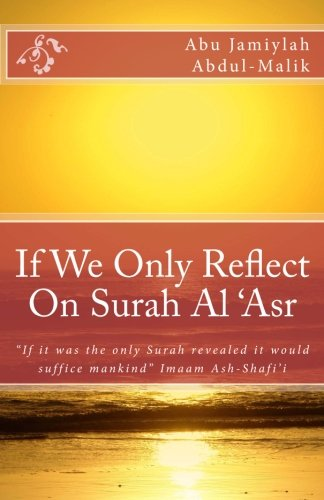 9781484952160: If We Only Reflect On Surah Al 'Asr: