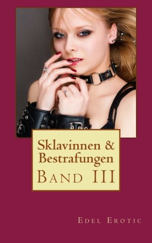 9781484953075: Sklavinnen & Bestrafungen III (Edel Erotic BDSM) (Volume 3) (German Edition)