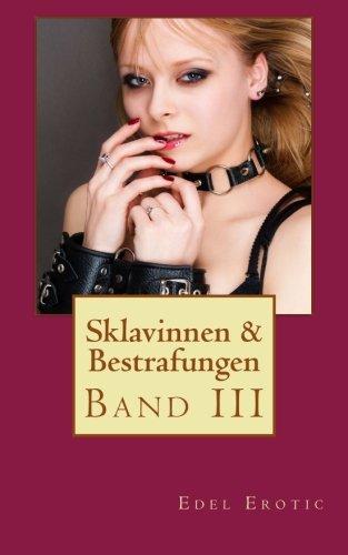 9781484953075: Sklavinnen & Bestrafungen III (Edel Erotic BDSM) (Volume 3) (German Edition)