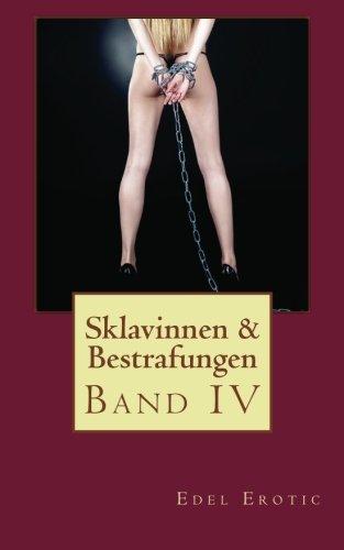 9781484953471: Sklavinnen & Bestrafungen IV: Volume 4 (Edel Erotic BDSM)
