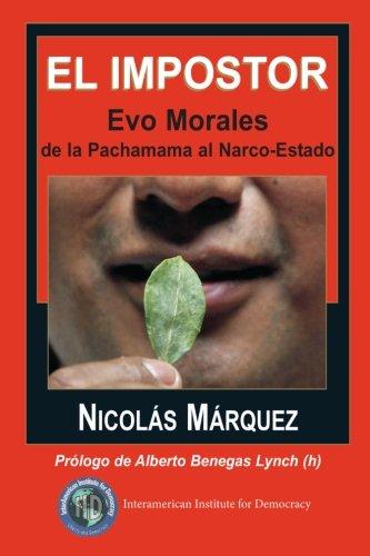 El Impostor: Evo Morales, de La Pachamama: Nicolás Márquez