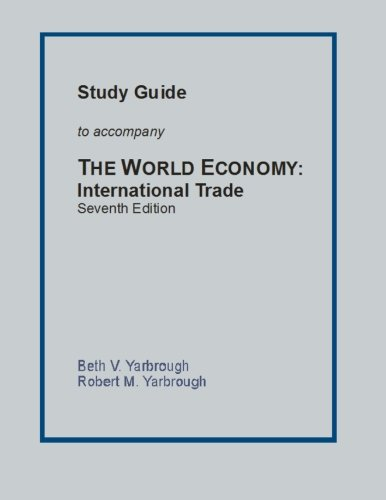 Study Guide to Accompany The World Economy: International Trade Seventh Edition: Yarbrough, Beth V.