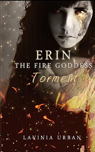 9781484957134: Erin the Fire Goddess: Torment (Volume 3)