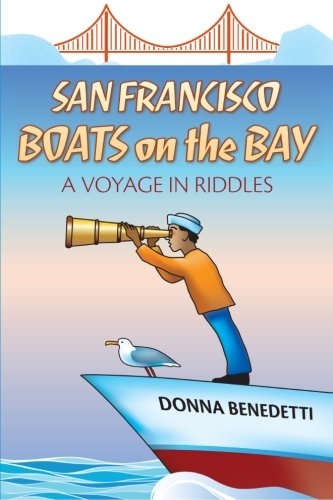 9781484958001: San Francisco Boats on the Bay: A Voyage in Riddles