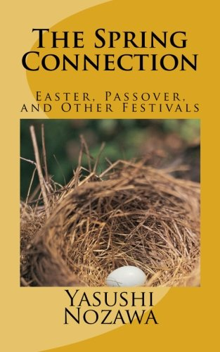 9781484958384: The Spring Connection: Easter, Passover, and Other Festivals