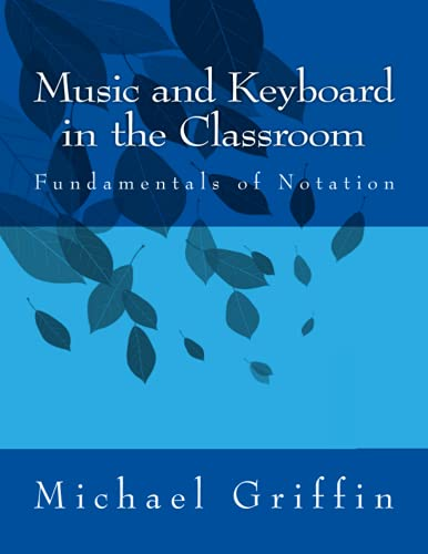 9781484960233: Music and Keyboard in the Classroom: The Fundamentals of Notation