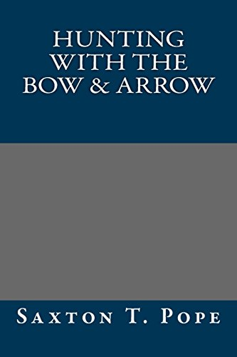 9781484963050: Hunting with the Bow & Arrow