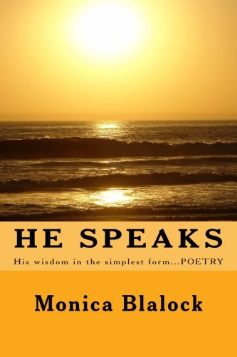 9781484963401: He Speaks: His wisdom in the simplest form....POETRY (The beginning)