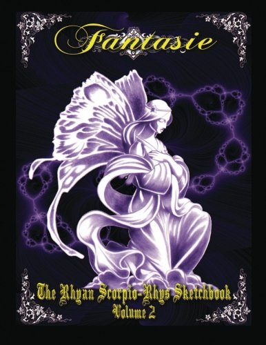 9781484964958: Fantasie: The Rhyan Scorpio-Rhys Tattoo Sketchbook Volume 2