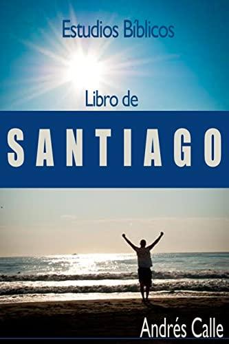 9781484965207: Estudios Biblicos - Santiago: Libro de Santiago (Spanish Edition)