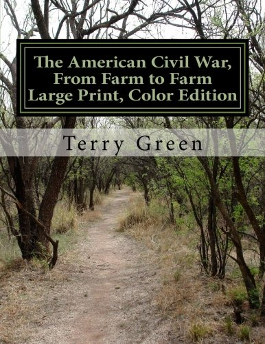 9781484965320: The American Civil War, From Farm to Farm: Large Print Color Edition