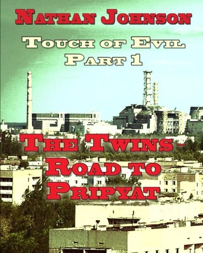 9781484966785: Touch of Evil, Part 1: The Twins, Road to Pripyat