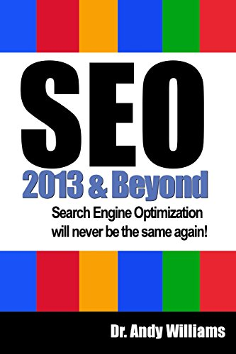 9781484968598: SEO 2013 And Beyond: Search engine optimization will never be the same again! (Webmaster Series) (Volume 1)