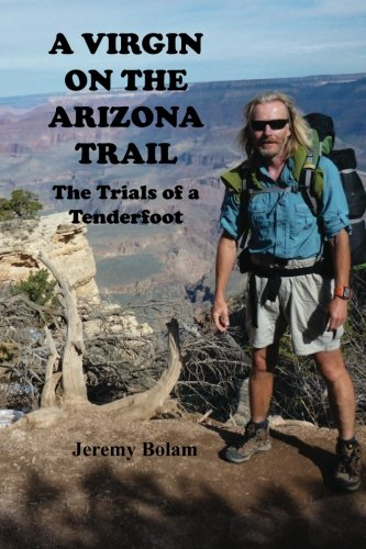 A Virgin on the Arizona Trail: Trials: Bolam, Jeremy