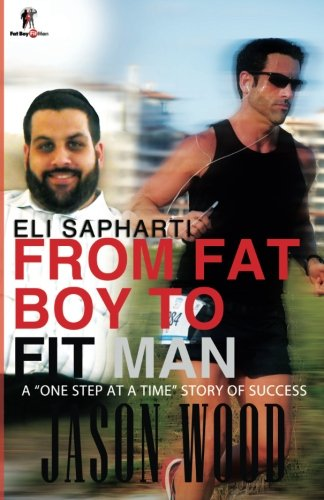 9781484969595: From Fat Boy to Fit Man: A