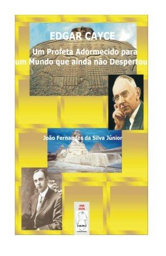 9781484970928: Edgar Cayce: Um Profeta Adormecido para um Mundo que ainda não Despertou (Portuguese Edition)