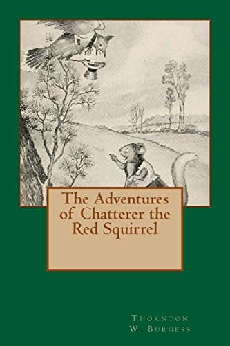 9781484971260: The Adventures of Chatterer the Red Squirrel