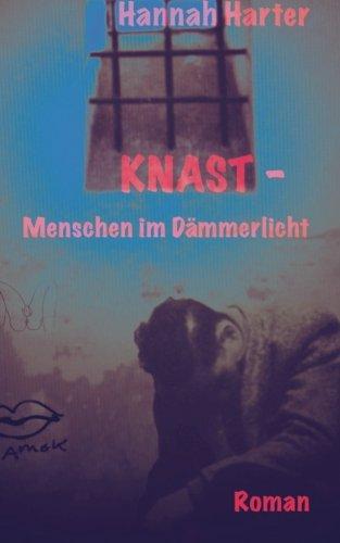 9781484972229: Knast-Menschen im Dämmerlicht: Roman (German Edition)