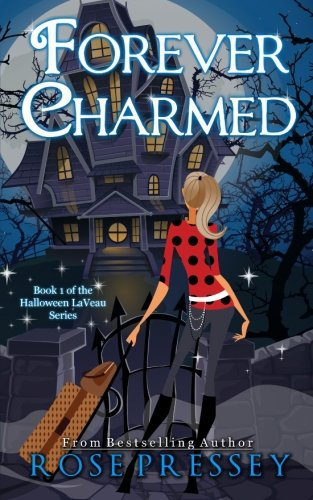 9781484972328: Forever Charmed: The Halloween LaVeau Series, Book 1: Volume 1