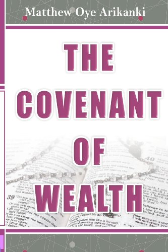 9781484972533: The Covenant of Wealth: The 7 components of the Covenant of Wealth