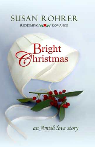 9781484972656: Bright Christmas: an Amish love story (Redeeming Romance Series)