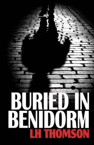 9781484974247: Buried In Benidorm: (Max Castillo Mystery #1): Volume 1 (Max Castillo Mysteries)