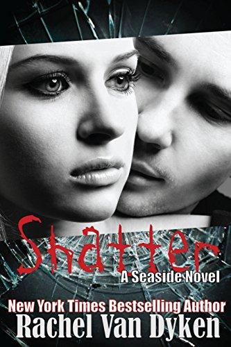9781484976708: Shatter: A Seaside Novel (Seaside Novels)