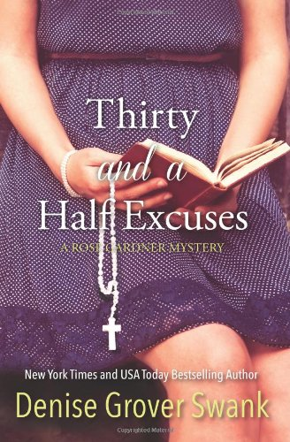9781484976838: Thirty and a Half Excuses: Rose Gardner Mystery: Volume 3