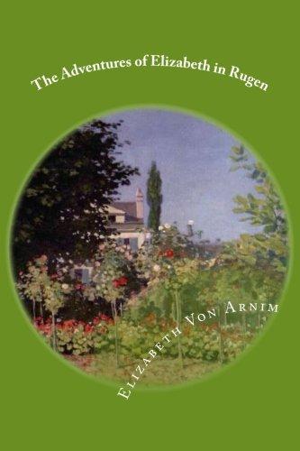 The Adventures of Elizabeth in Rugen: Arnim, Elizabeth Von