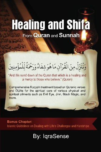 Healing and Shifa from Quran and Sunnah: Spiritual Cures for Physical and Spiritual Conditions ...