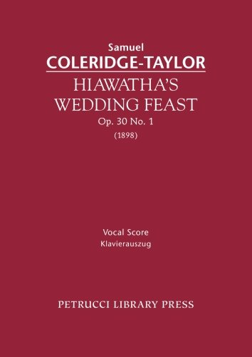 9781484978788: Hiawatha's Wedding Feast, Op. 30 No. 1: Vocal score (The Song of Hiawatha, Op. 30)